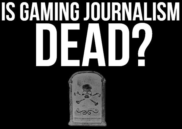 Is Gaming Journalism Dead